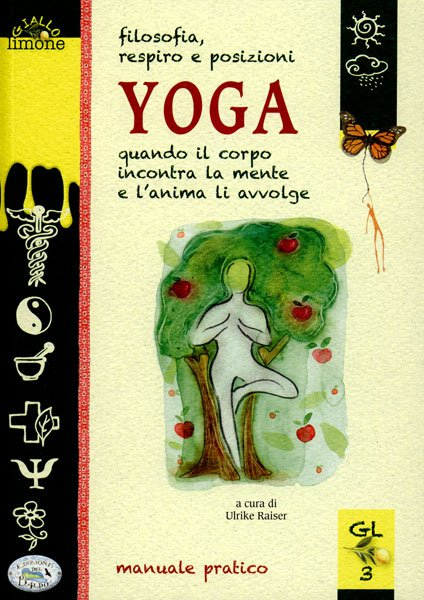 Yoga Filosofia, respiro e posizioni. Quando il corpo..