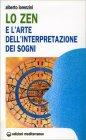 Lo Zen e l'Arte dell'Interpretazione dei Sogni Alberto Lorenzini