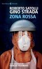 Zona Rossa - Gino Strada, Roberto Satolli