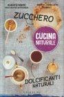 La Cucina Naturale - Zucchero, Dolcificanti Naturali Benedetta Jasmine Guetta