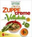 Zuppe, Creme e Vellutate - L'Essenza del Crudo David Côtè Mathieu Gallant