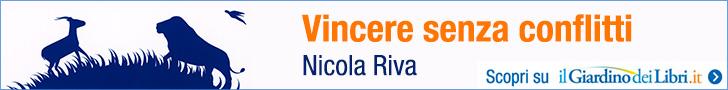 Vincere Senza Conflitti – Nicola Riva
