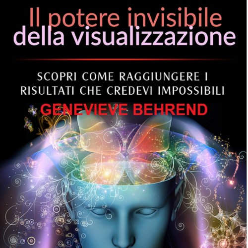 Il Potere Invisibile della Visualizzazione (Audiolibro Mp3)