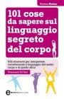 101 Cose da Sapere sul Linguaggio Segreto del Corpo (eBook)