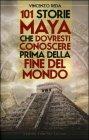101 Storie Maya che Dovresti Conoscere Prima della Fine del Mondo