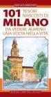 101 Tesori Nascosti di Milano da Vedere Almeno una Volta nella Vita (eBook)