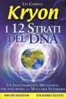 Kryon - I 12 Strati del Dna Edizione 2013