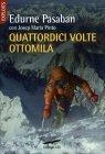 Quattordici Volte Ottomila