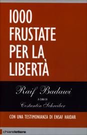1000 FRUSTATE PER LA LIBERTà di Raif Badawi