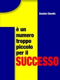 1 È un Numero Troppo Piccolo per il Successo (eBook)
