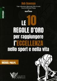 Le 10 Regole d'Oro per Raggiungere l'Eccellenza nello Sport e nella Vita