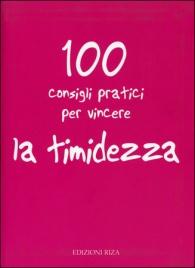 100 Consigli Pratici per Vincere la Timidezza