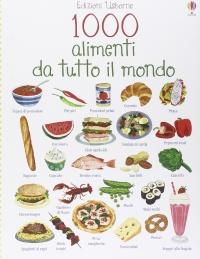 1000 Alimenti da Tutto il Mondo
