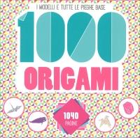I Modelli e Tutte le Pieghe Base - 1000 Origami