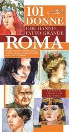 101 Donne che Hanno Fatto Grande Roma (eBook)