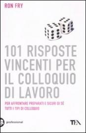101 Risposte Vincenti per il Colloquio di Lavoro
