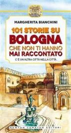 101 Storie su Bologna Che Non Ti Hanno Mai Raccontato (eBook)