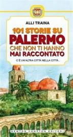 101 Storie Su Palermo che Non Ti Hanno Mai Raccontato (eBook)