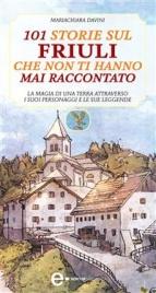 101 Storie sul Friuli Che Non Ti Hanno Mai Raccontato (eBook)