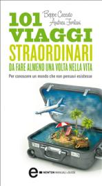 101 Viaggi Straordinari da Fare Almeno una Volta nella Vita (eBook)