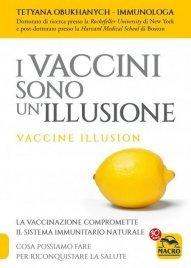 I Vaccini Sono Un'Illusione (eBook)