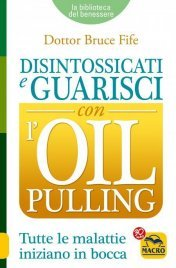 Disintossicati e Guarisci con l'Oil Pulling (eBook)