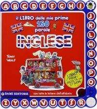 Il Libro delle Mie Prime 150 Parole n Inglese
