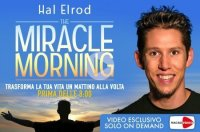 The Miracle Morning - Il videocorso di Hal Elrod (registrato in Italia)