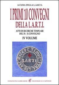 I Primi 10 Convegni della L.A.R.T.I. - Vol. 4
