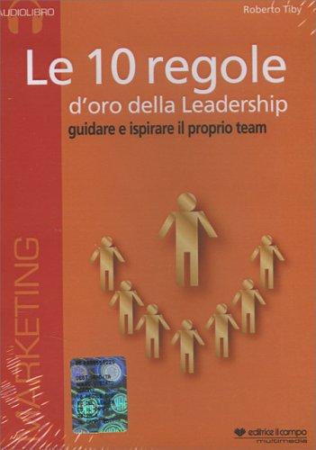 Le 10 Regole d'Oro della Leadership