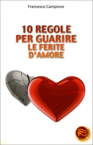 10 Regole per Guarire le Ferite d'Amore