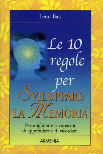Le 10 Regole per Sviluppare la Memoria