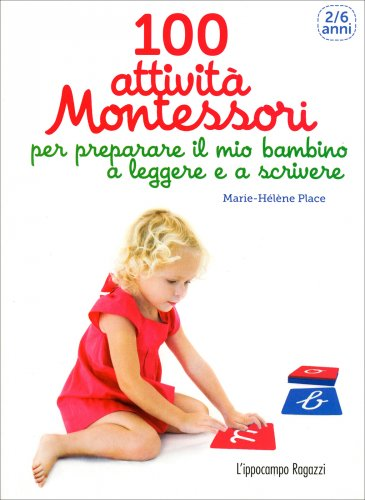 100 Attività Montessori - 2/6 Anni