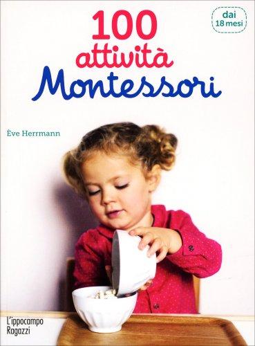 100 Attività Montessori - 18 Mesi