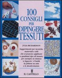 100 Consigli per Dipingere Tessuti