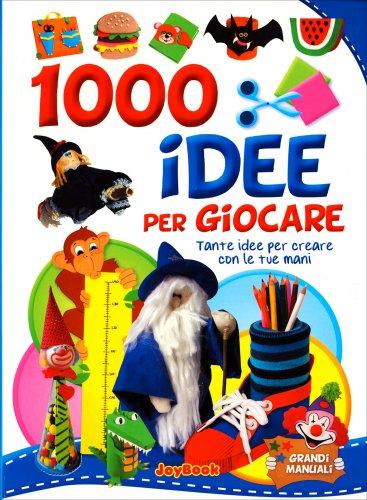 1000 Idee per Giocare