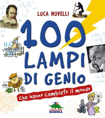 100 Lampi di Genio che Hanno Cambiato il Mondo (eBook)