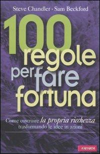 100 Regole per Fare Fortuna