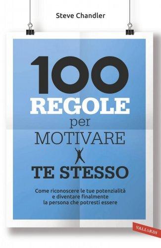 100 Regole per Motivare Te Stesso (eBook)