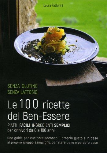Le 100 Ricette del Ben-Essere