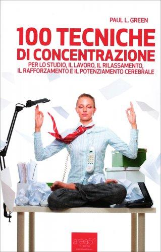 100 Tecniche di Concentrazione