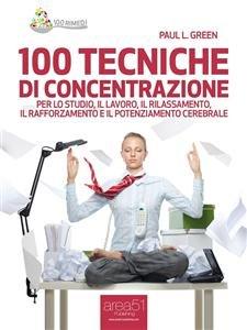 100 Tecniche di Concentrazione (eBook)