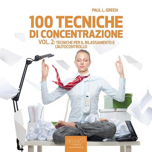 100 Tecniche di Concentrazione vol. 2 (AudioLibro Mp3)