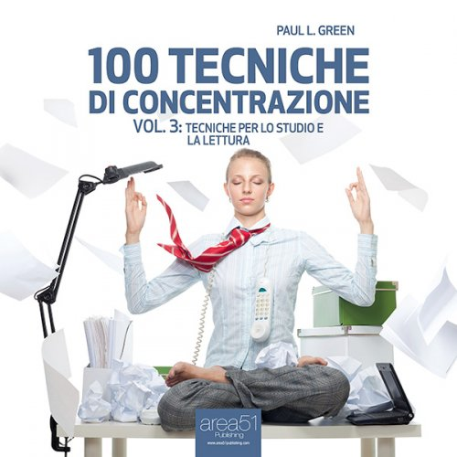 100 Tecniche di Concentrazione vol. 3 (AudioLibro Mp3)