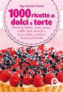1000 Ricette di Dolci e Torte (eBook)
