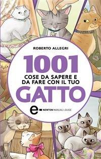1001 Cose da Sapere e Da Fare Con il Tuo Gatto (eBook)