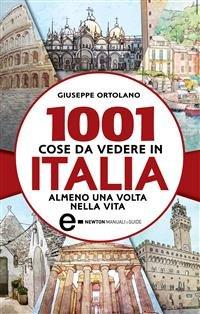 1001 Cose da Vedere in Italia Almeno una Volta Nella Vita (eBook)