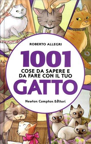 1001 Cose da Sapere e da Fare con il Tuo Gatto
