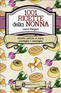 1001 Ricette della Nonna (eBook)