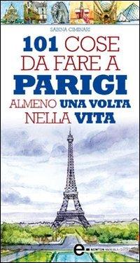 101 Cose da Fare a Parigi Almeno una Volta Nella Vita (eBook)